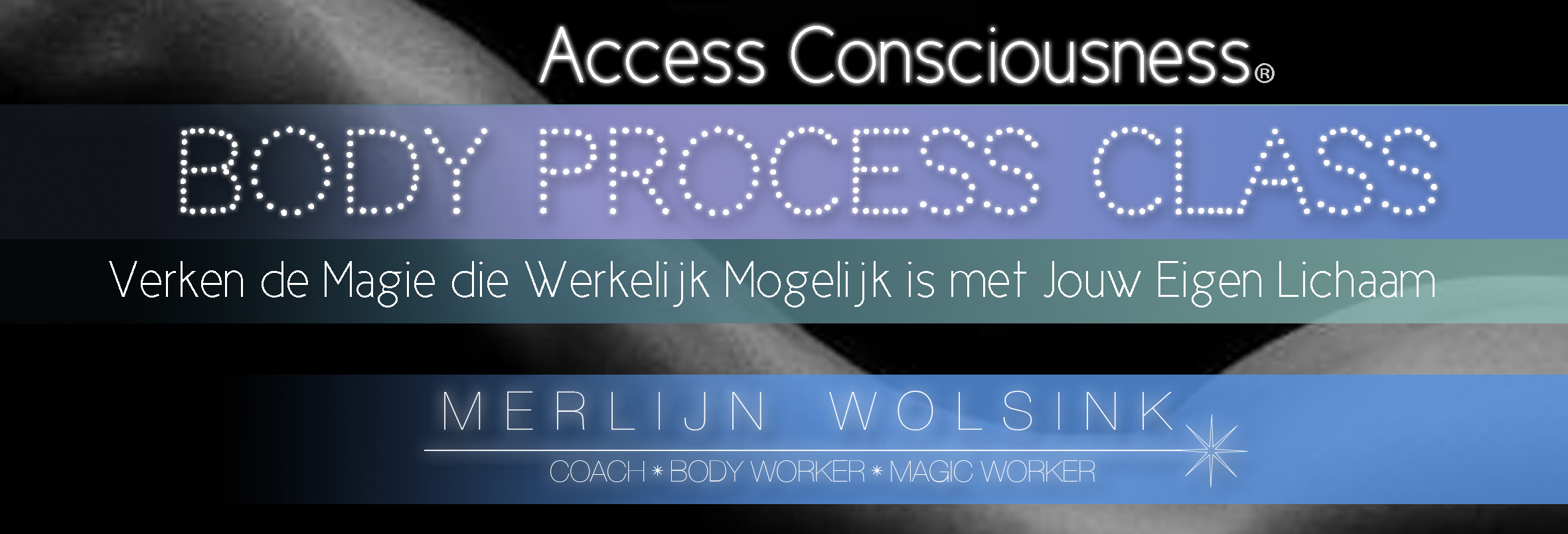 Merlijn Wolsink - Access Consciousness® Body Process Class Header_02