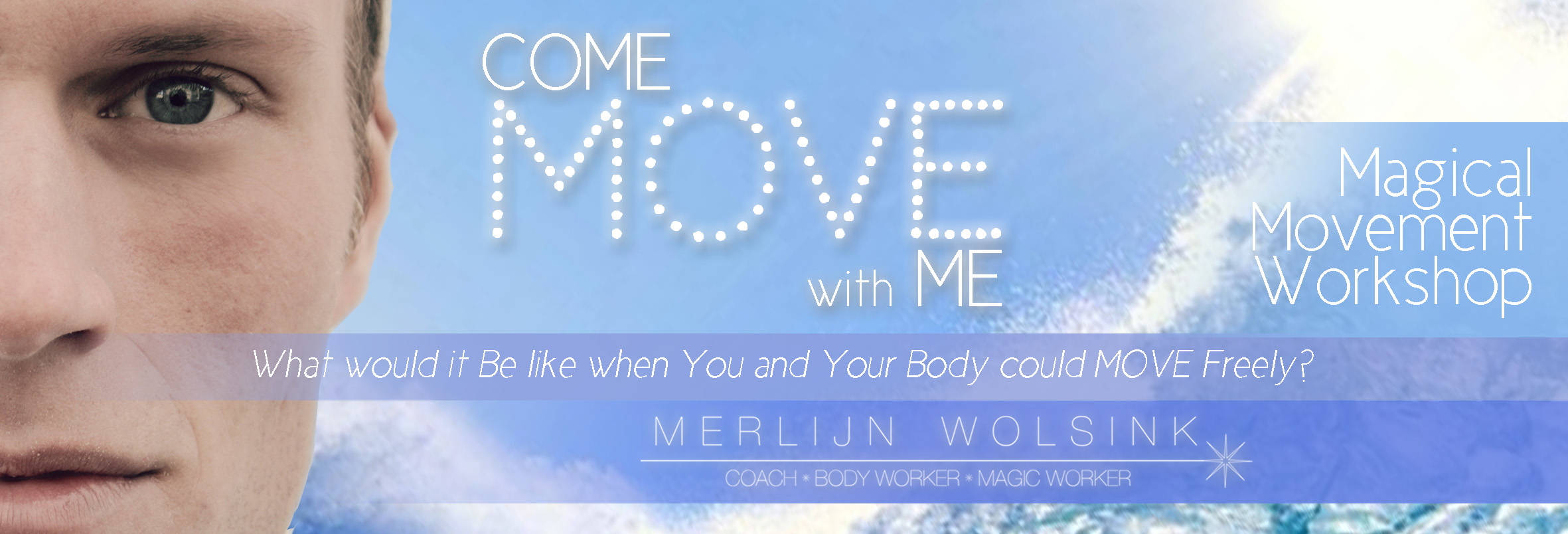 Merlijn Wolsink - Come Move With Me - Magical Movement Workshop