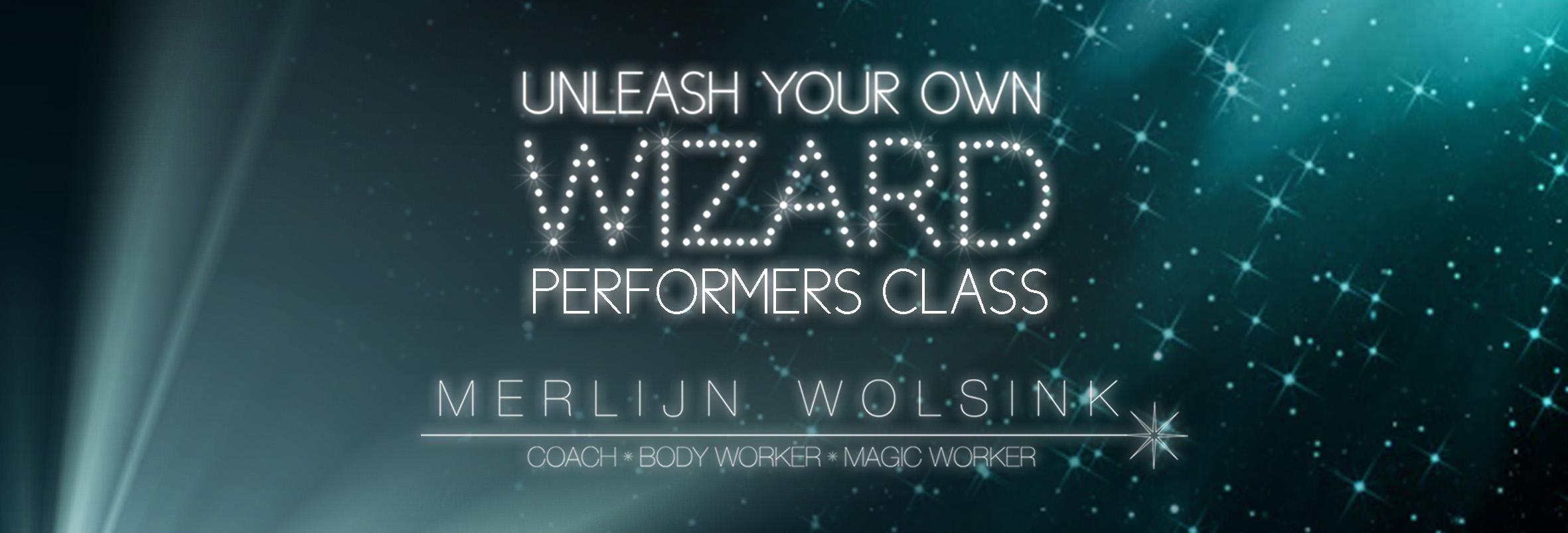 Merlijn Wolsink - Unleash Your Own Wizard - Performers Class