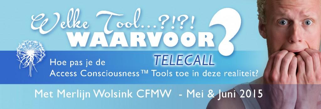 Welke Tools waarvoor - Tele Call Merlijn Wolsink Access Consciousness Tools