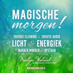 Magische Morgen! - Energie Clearing & Creatie Audio
