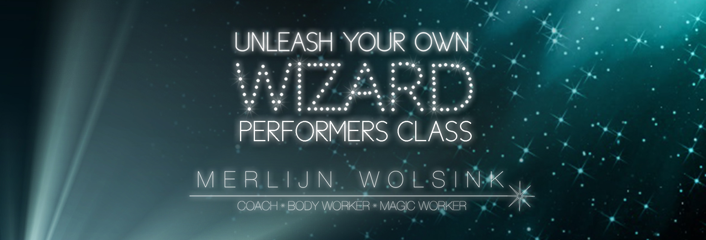 Merlijn Wolsink - Unleash Your Own Wizard - Performers Class